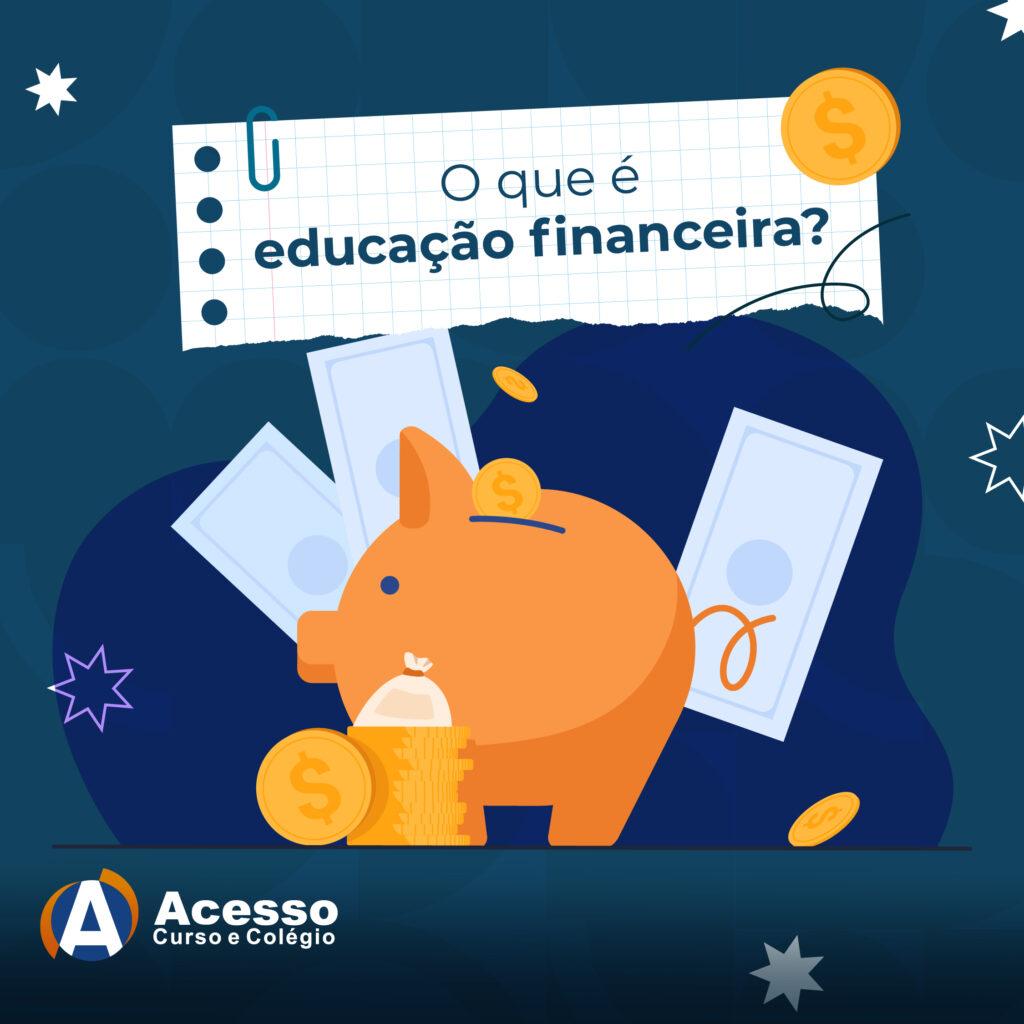 O que é educação financeira?