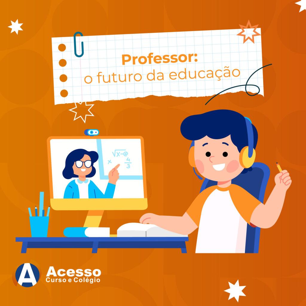 Professor: o futuro da educação